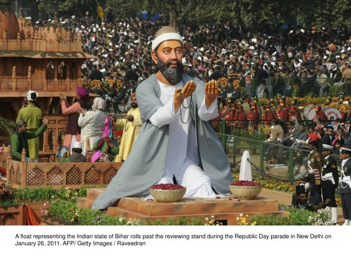 A float representing the Indian state of Bihar rolls past the reviewing stand during the Republic Day parade in New Delhi on January 26, 2011. AFP/ Getty Images / Raveedran