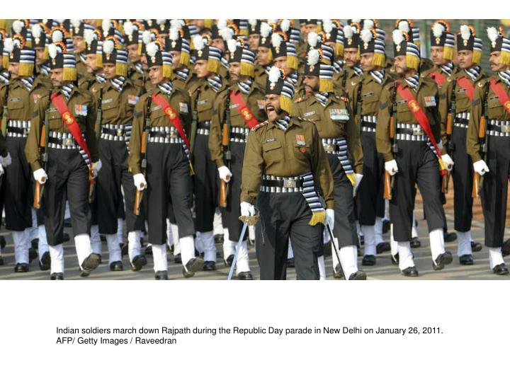 Indian soldiers march down Rajpath during the Republic Day parade in New Delhi on January 26, 2011. AFP/ Getty Images / Raveedran