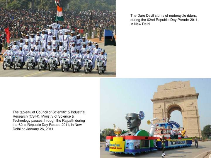 The Dare Devil stunts of motorcycle riders, during the 62nd Republic Day Parade-2011, in New Delhi