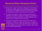racial and ethnic harassment policy