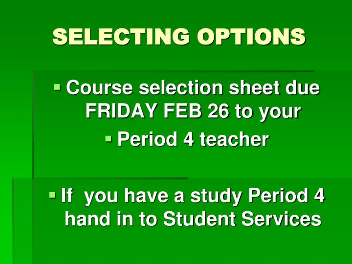 SELECTING OPTIONS