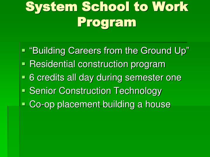 System School to Work Program
