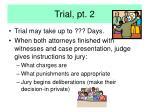 trial pt 2