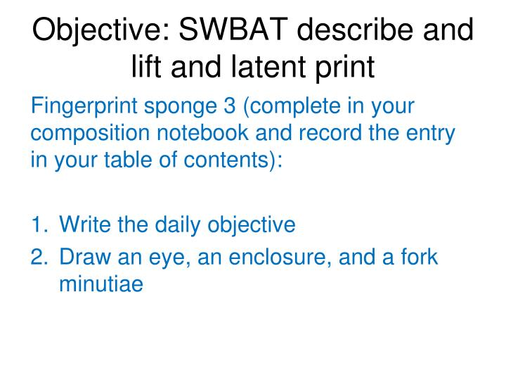 objective swbat describe and lift and latent print n.