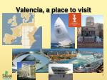 valencia a place to visit