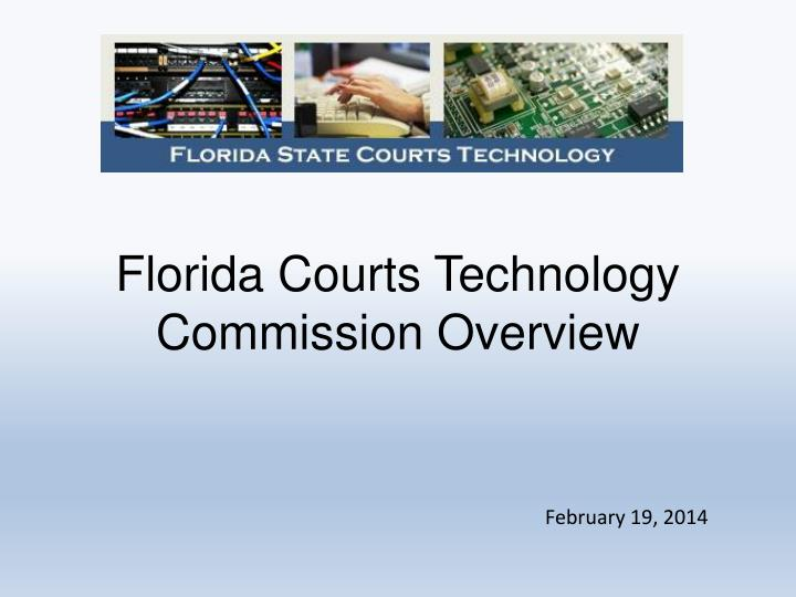florida courts technology commission overview n.
