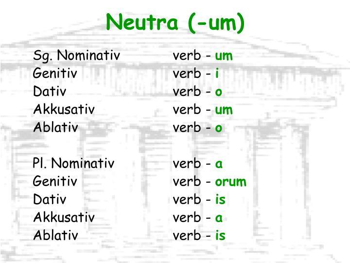 Neutra (-um)