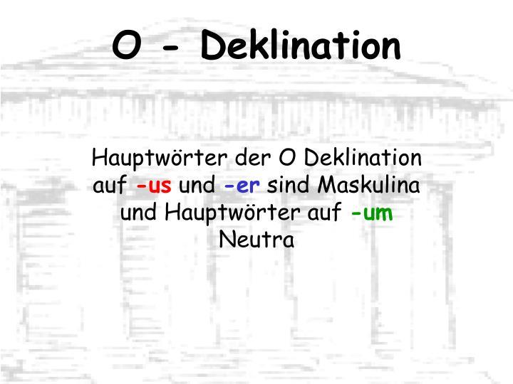 O deklination