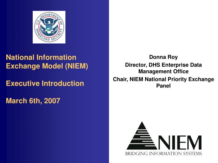 national information exchange model niem executive introduction march 6th 2007 n.
