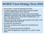 mcbdd fiscal strategy since 2004