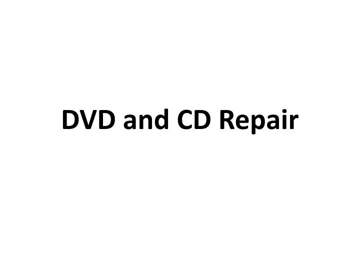 dvd and cd repair n.