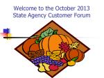 welcome to the october 2013 state agency customer forum