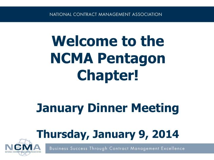 Welcome to the ncma pentagon chapter january dinner meeting thursday january 9 2014