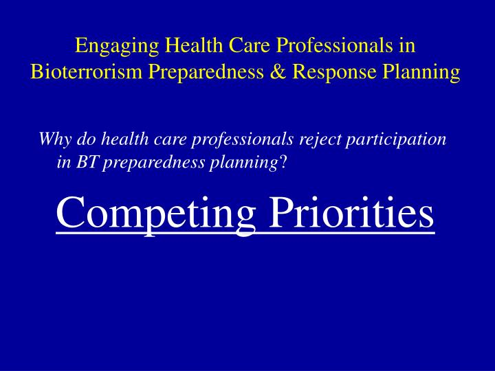 Engaging health care professionals in bioterrorism preparedness response planning2