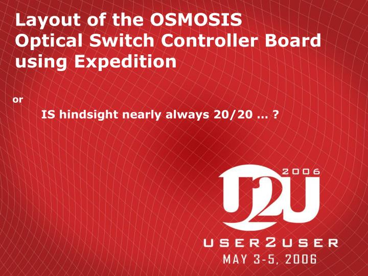 layout of the osmosis optical switch controller board using expedition n.