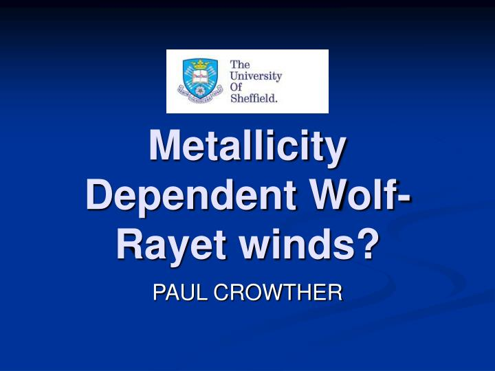metallicity dependent wolf rayet winds n.
