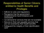 responsibilities of senior c itizens entitled to health benefits and privileges