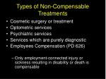 types of non compensable treatments