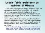 dedalo l abile architetto del labirinto di minosse