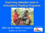 improving defaulter rates in ambulatory feeding programs