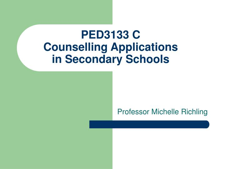ped3133 c counselling applications in secondary schools n.