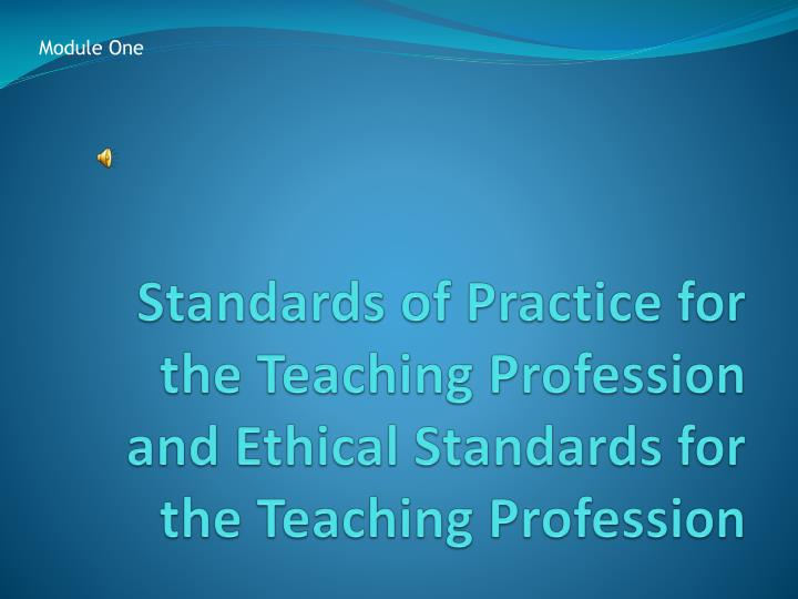 standards of practice for the teaching profession and ethical standards for the teaching profession n.