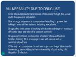 vulnerability due to drug use