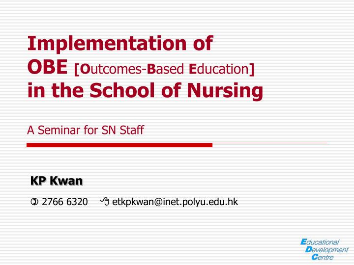 implementation of obe o utcomes b ased e ducation in the school of nursing a seminar for sn staff n.