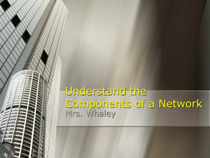 understand the components of a network n.
