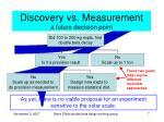 discovery vs measurement a future decision point