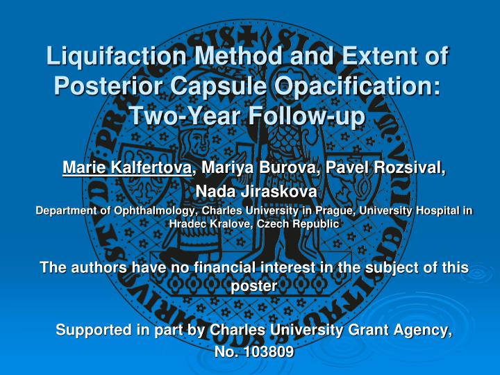 liquifaction method and extent of posterior capsule opacification two year follow up n.