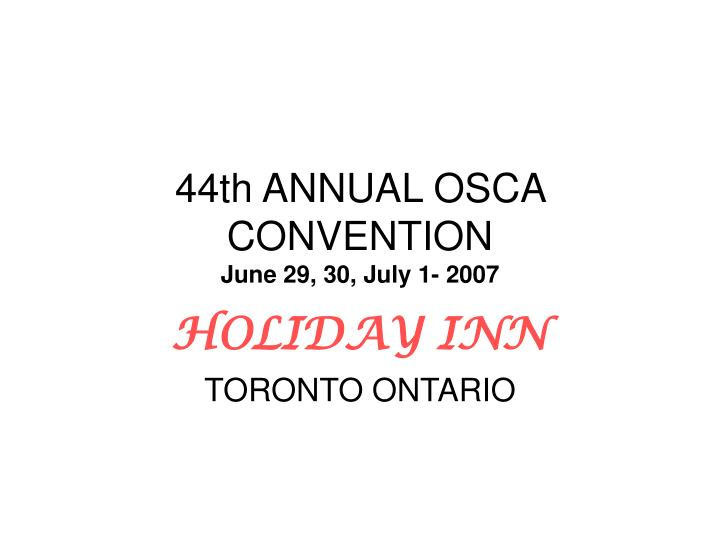 44th annual osca convention june 29 30 july 1 2007 n.