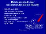 matrix assisted laser desorption ionisation maldi