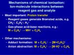 mechanisms of chemical ionisation ion molecule interactions between reagent gas and analyte