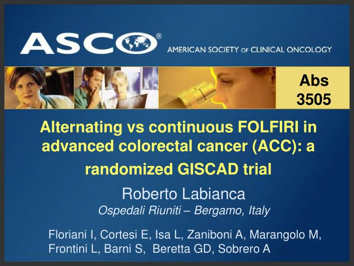 alternating vs continuous folfiri in advanced colorectal cancer acc a randomized giscad trial n.