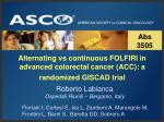 alternating vs continuous folfiri in advanced colorectal cancer acc a randomized giscad trial