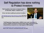 self regulation has done nothing to protect investors
