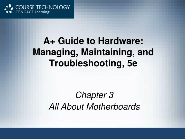 a guide to hardware managing maintaining and troubleshooting 5e n.