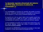 la demanda regulada alimentada del sistema de etca debe remunerar el sistema de transmisi n 2