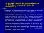 la demanda regulada alimentada del sistema de etca debe remunerar el sistema de transmisi n 3
