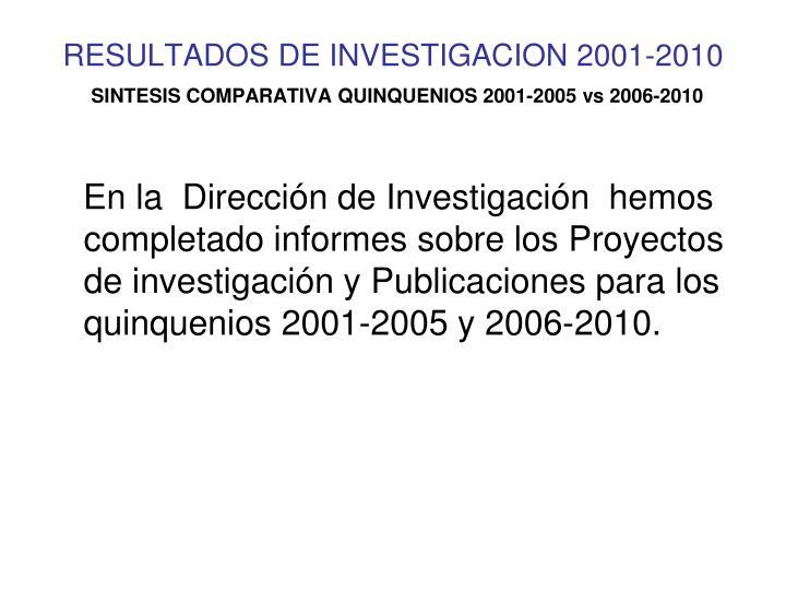 Resultados de investigacion 2001 2010 sintesis comparativa quinquenios 2001 2005 vs 2006 2010