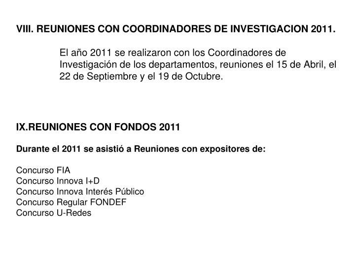 VIII. REUNIONES CON COORDINADORES DE INVESTIGACION 2011.
