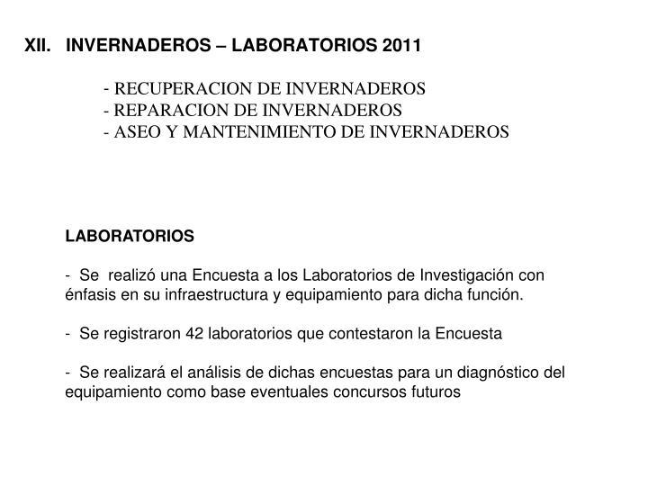 XII.   INVERNADEROS – LABORATORIOS 2011