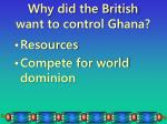 why did the british want to control ghana