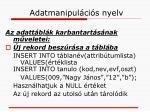 adatmanipul ci s nyelv