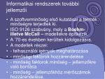 informatikai rendszerek tov bbi jellemz i