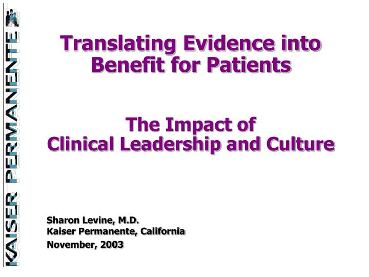 translating evidence into benefit for patients the impact of clinical leadership and culture n.