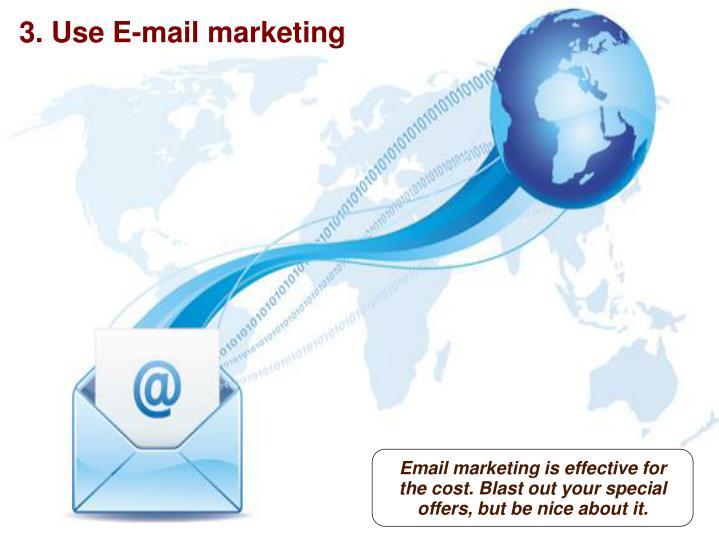 3. Use E-mail marketing