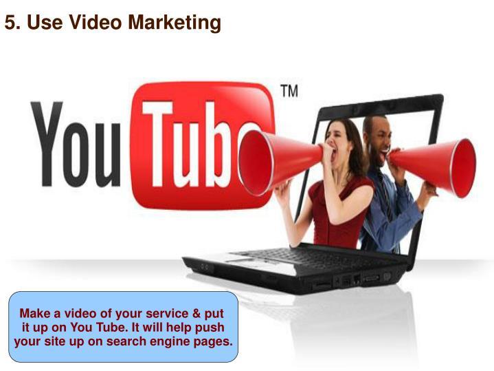 5. Use Video Marketing