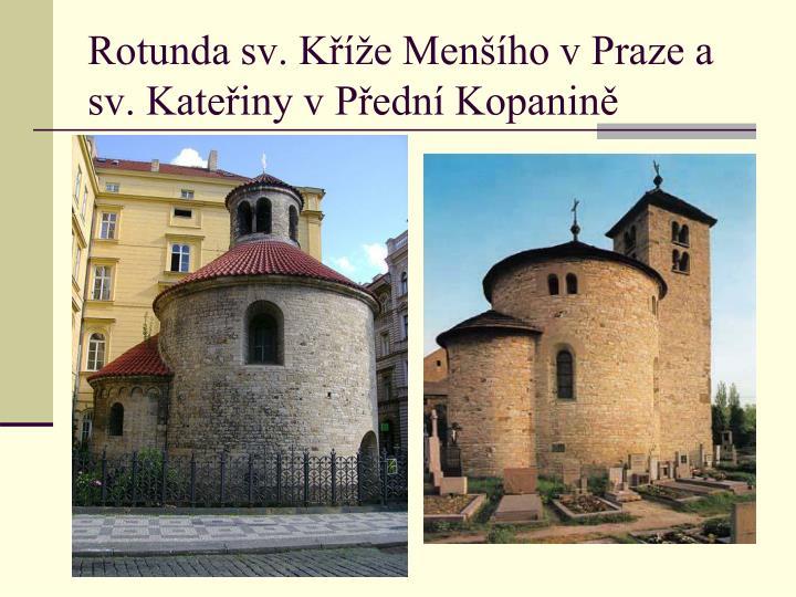 Rotunda sv. Kříže Menšího v Praze a sv. Kateřiny v Přední Kopanině
